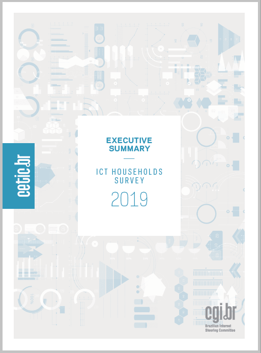 Executive Summary - Survey on the Use of Information and Communication Technologies in Brazilian Households - ICT Households 2019
